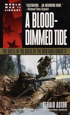 A Blood-Dimmed Tide By Astor, Gerald